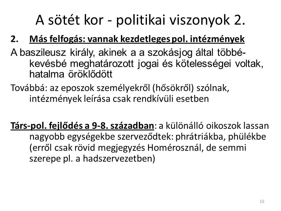A sötét kor - politikai viszonyok 2.