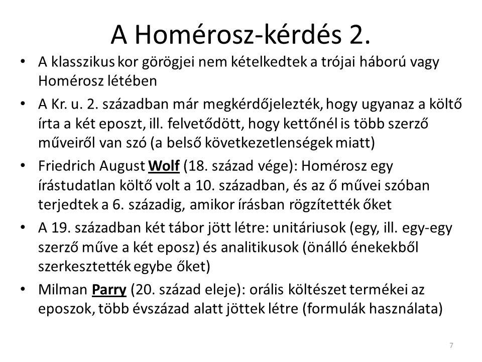 A Homérosz-kérdés 2. A klasszikus kor görögjei nem kételkedtek a trójai háború vagy Homérosz létében.