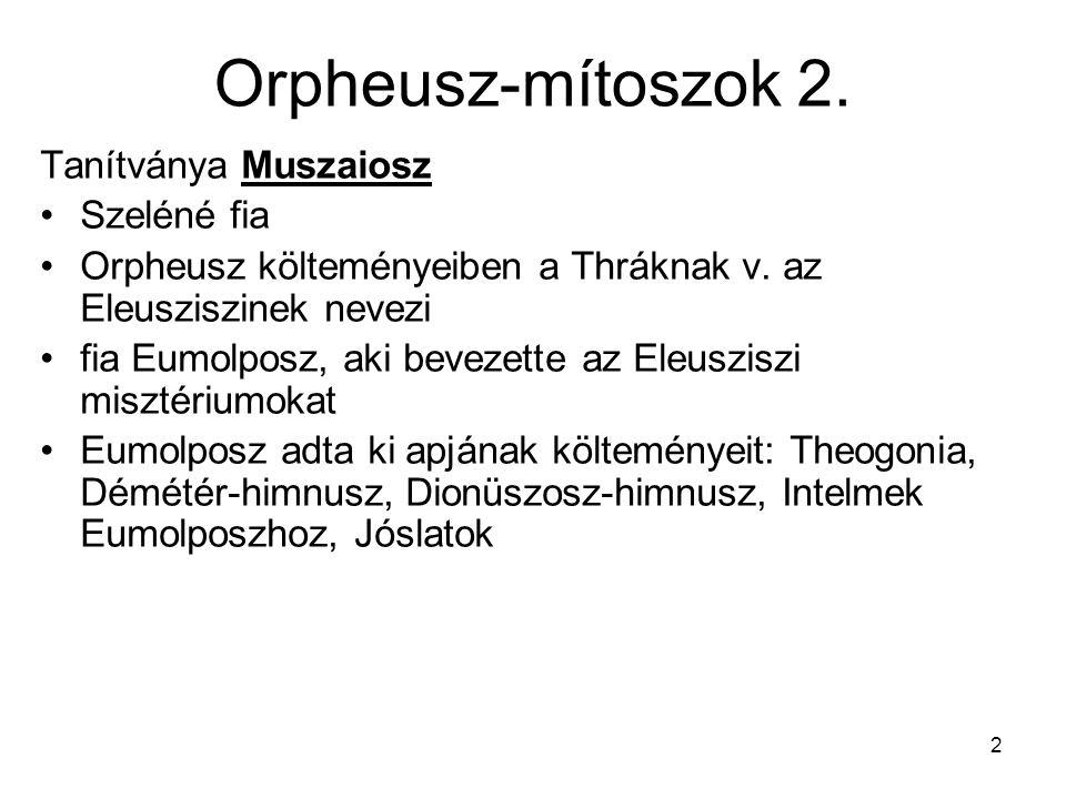 Orpheusz-mítoszok 2. Tanítványa Muszaiosz Szeléné fia