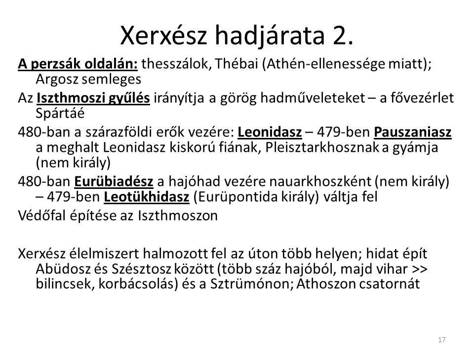 Xerxész hadjárata 2. A perzsák oldalán: thesszálok, Thébai (Athén-ellenessége miatt); Argosz semleges.