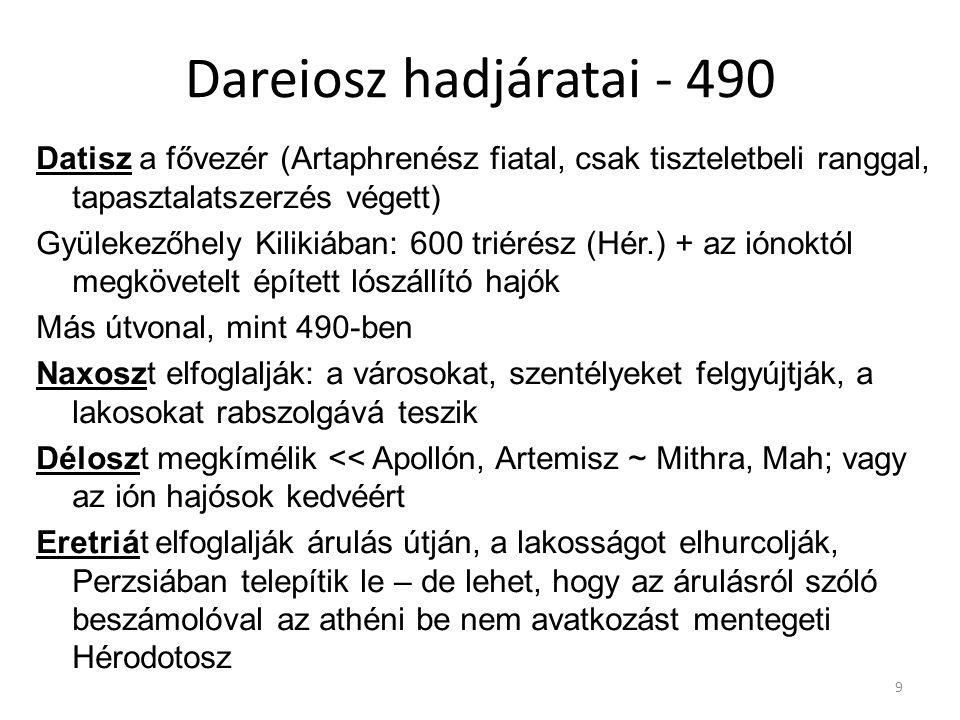 Dareiosz hadjáratai - 490 Datisz a fővezér (Artaphrenész fiatal, csak tiszteletbeli ranggal, tapasztalatszerzés végett)