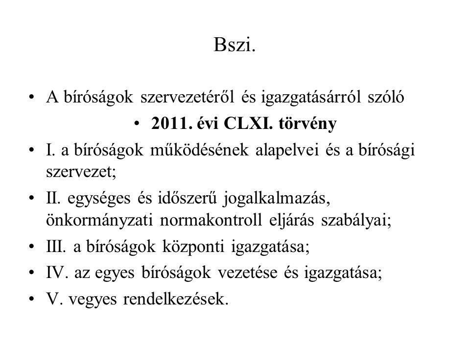 Bszi. A bíróságok szervezetéről és igazgatásárról szóló