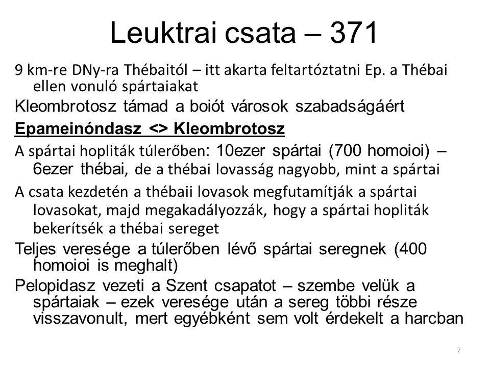 Leuktrai csata – 371 9 km-re DNy-ra Thébaitól – itt akarta feltartóztatni Ep. a Thébai ellen vonuló spártaiakat.