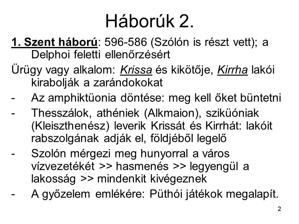 Háborúk 2. 1. Szent háború: 596-586 (Szólón is részt vett); a Delphoi feletti ellenőrzésért.