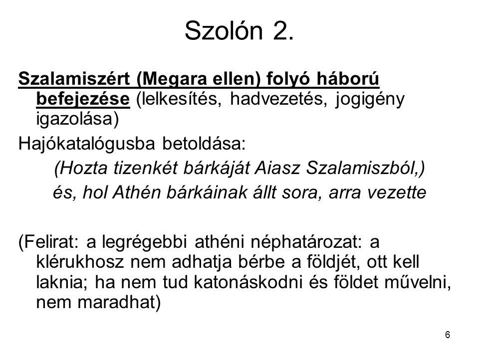 Szolón 2. Szalamiszért (Megara ellen) folyó háború befejezése (lelkesítés, hadvezetés, jogigény igazolása)