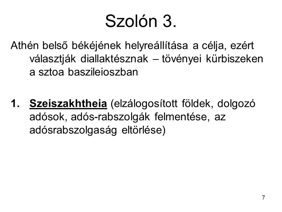 Szolón 3. Athén belső békéjének helyreállítása a célja, ezért választják diallaktésznak – tövényei kürbiszeken a sztoa baszileioszban.