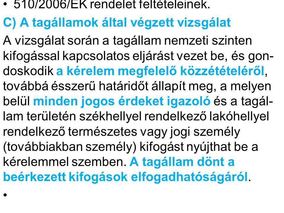 510/2006/EK rendelet feltételeinek.