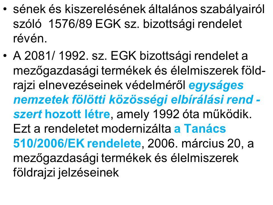sének és kiszerelésének általános szabályairól szóló 1576/89 EGK sz