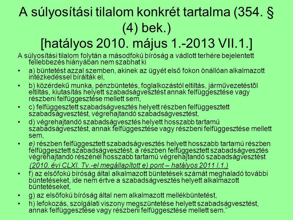 A súlyosítási tilalom konkrét tartalma (354. § (4) bek