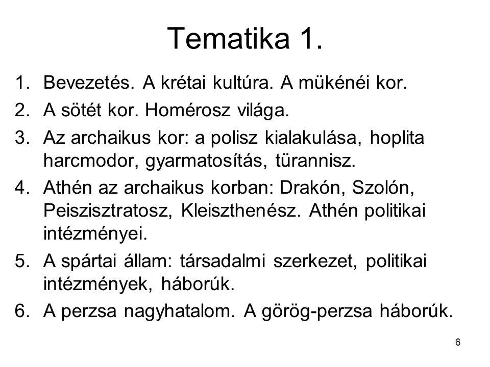 Tematika 1. Bevezetés. A krétai kultúra. A mükénéi kor.