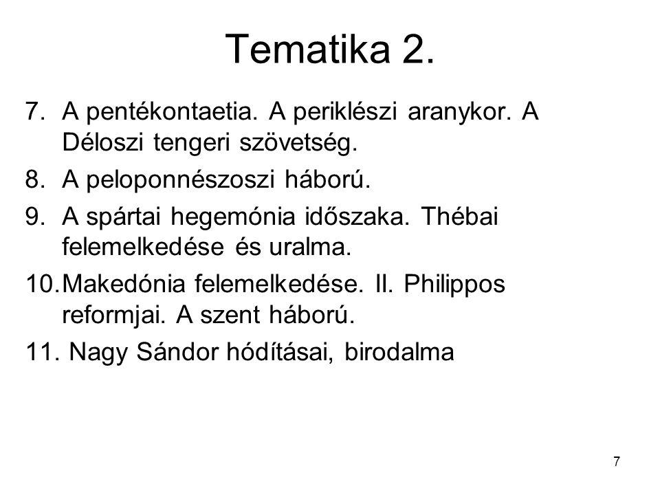 Tematika 2. A pentékontaetia. A periklészi aranykor. A Déloszi tengeri szövetség. A peloponnészoszi háború.