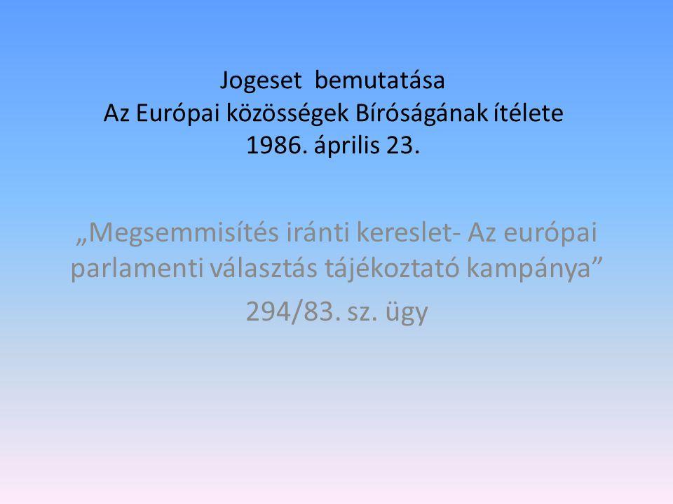 Jogeset bemutatása Az Európai közösségek Bíróságának ítélete 1986