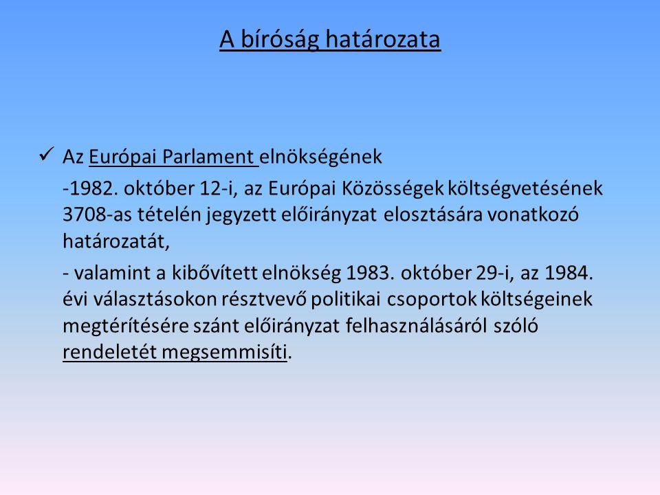 A bíróság határozata Az Európai Parlament elnökségének