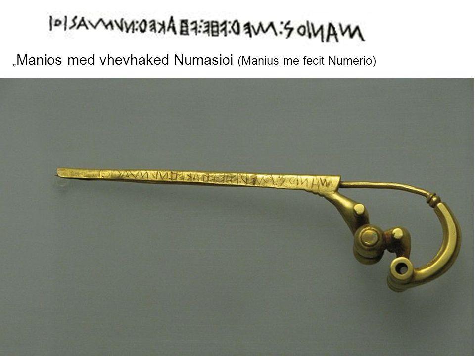 """""""Manios med vhevhaked Numasioi (Manius me fecit Numerio)"""