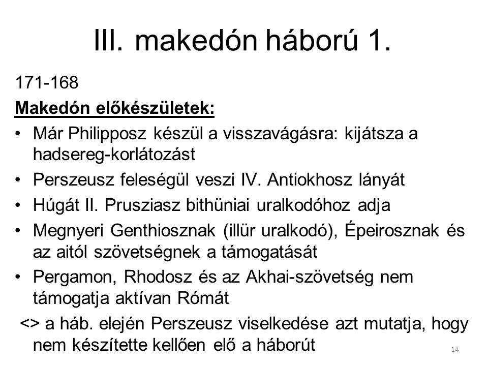 III. makedón háború 1. 171-168 Makedón előkészületek: