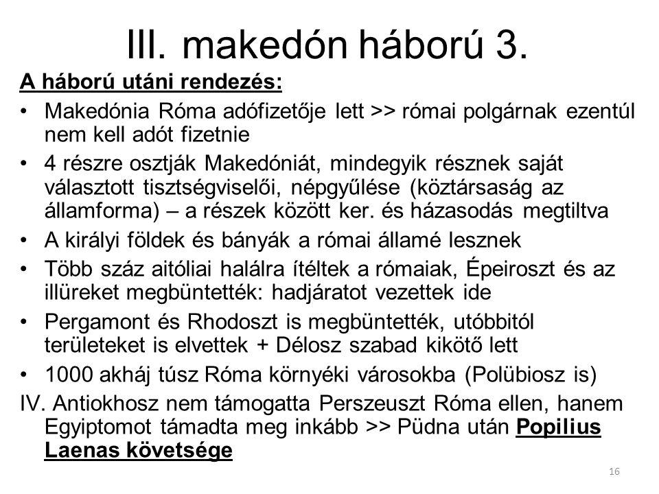 III. makedón háború 3. A háború utáni rendezés: