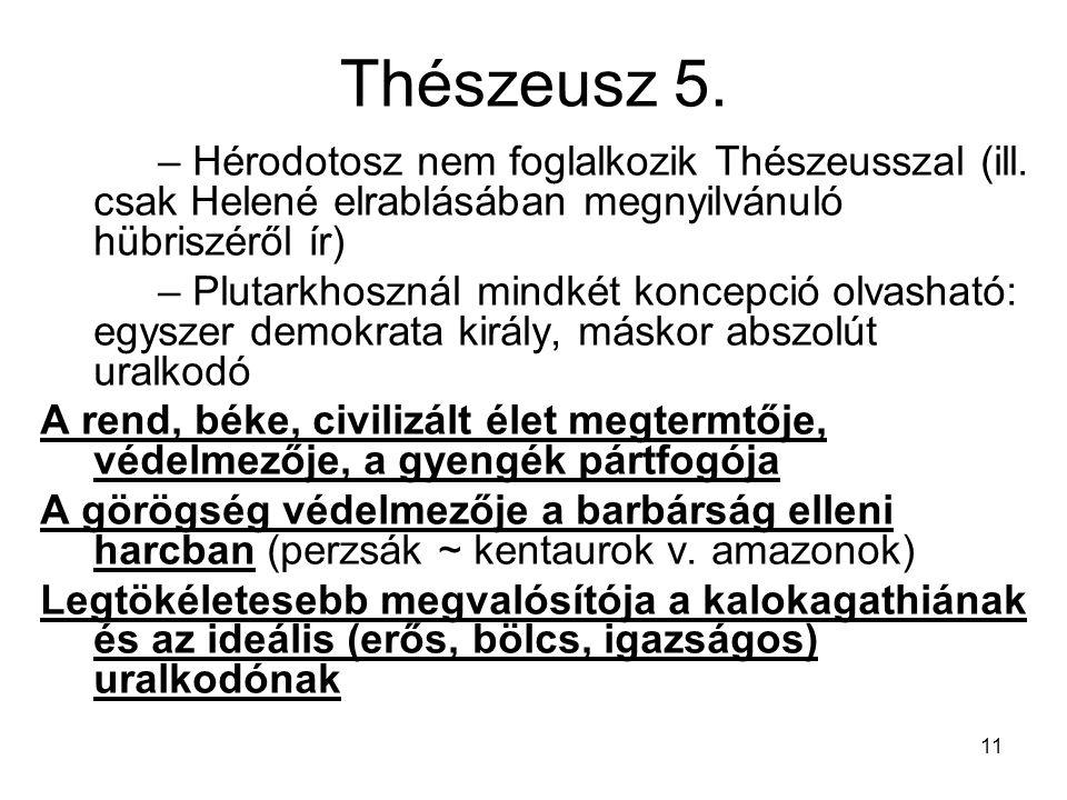 Thészeusz 5. – Hérodotosz nem foglalkozik Thészeusszal (ill. csak Helené elrablásában megnyilvánuló hübriszéről ír)