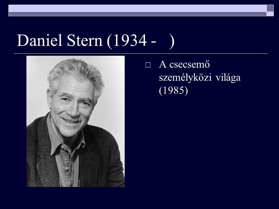 Daniel Stern (1934 - ) A csecsemő személyközi világa (1985)