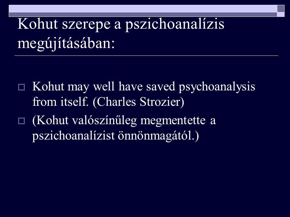 Kohut szerepe a pszichoanalízis megújításában: