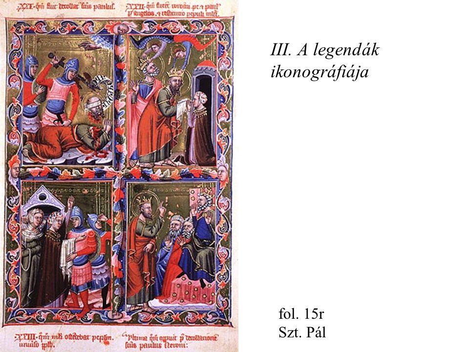 III. A legendák ikonográfiája fol. 15r Szt. Pál