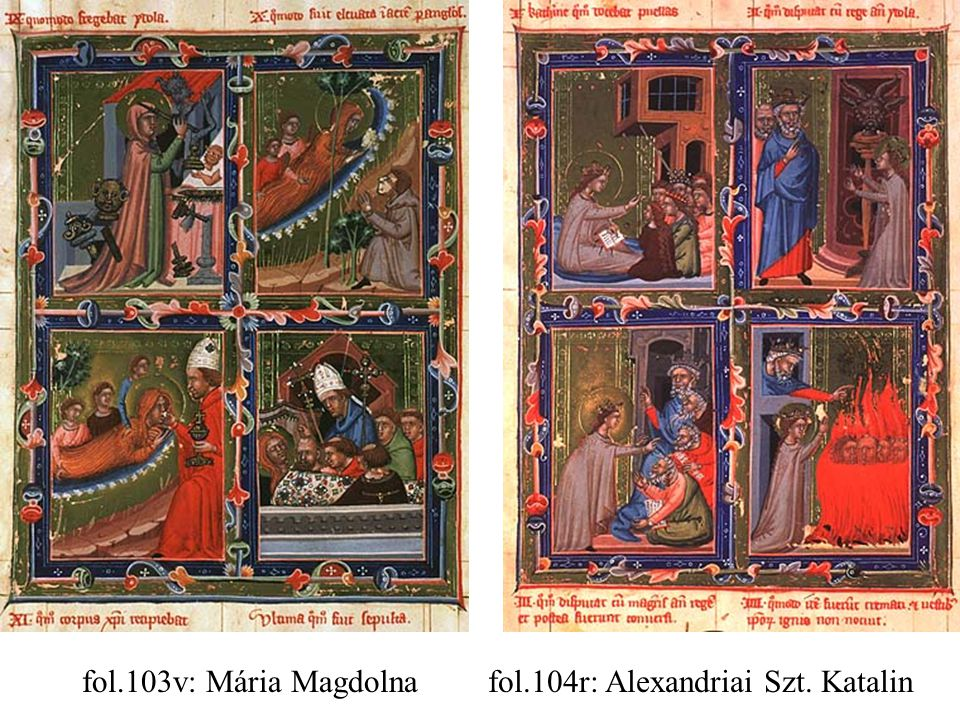 fol.103v: Mária Magdolna fol.104r: Alexandriai Szt. Katalin