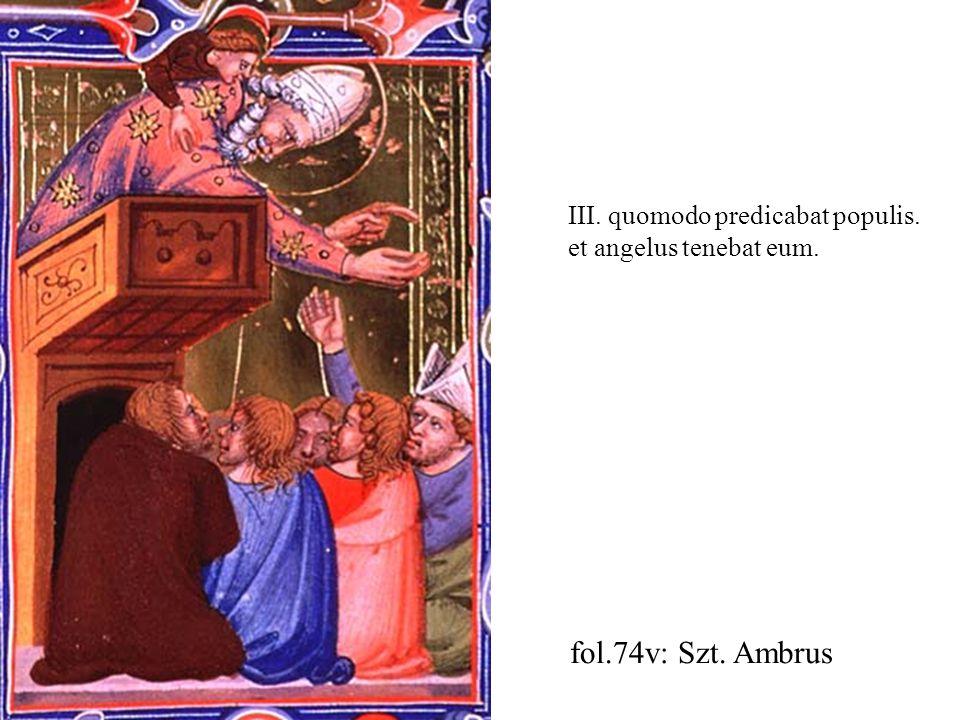fol.74v: Szt. Ambrus III. quomodo predicabat populis.