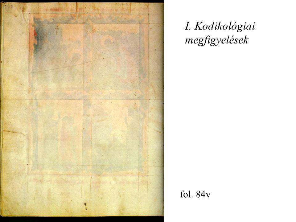 I. Kodikológiai megfigyelések fol. 84v