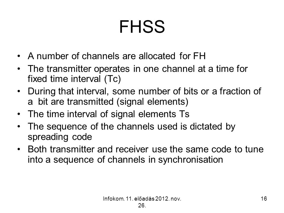 FHSS A number of channels are allocated for FH