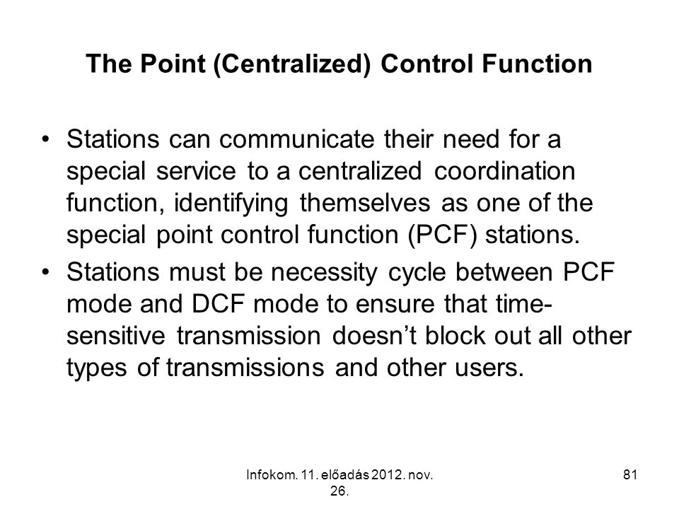 The Point (Centralized) Control Function