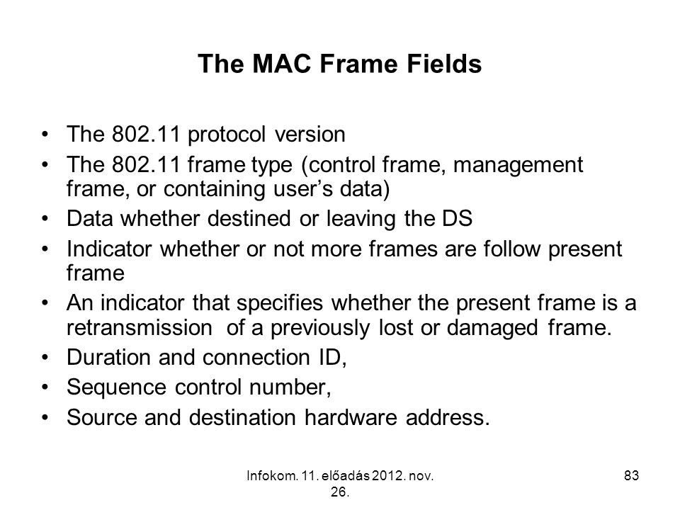 The MAC Frame Fields The 802.11 protocol version