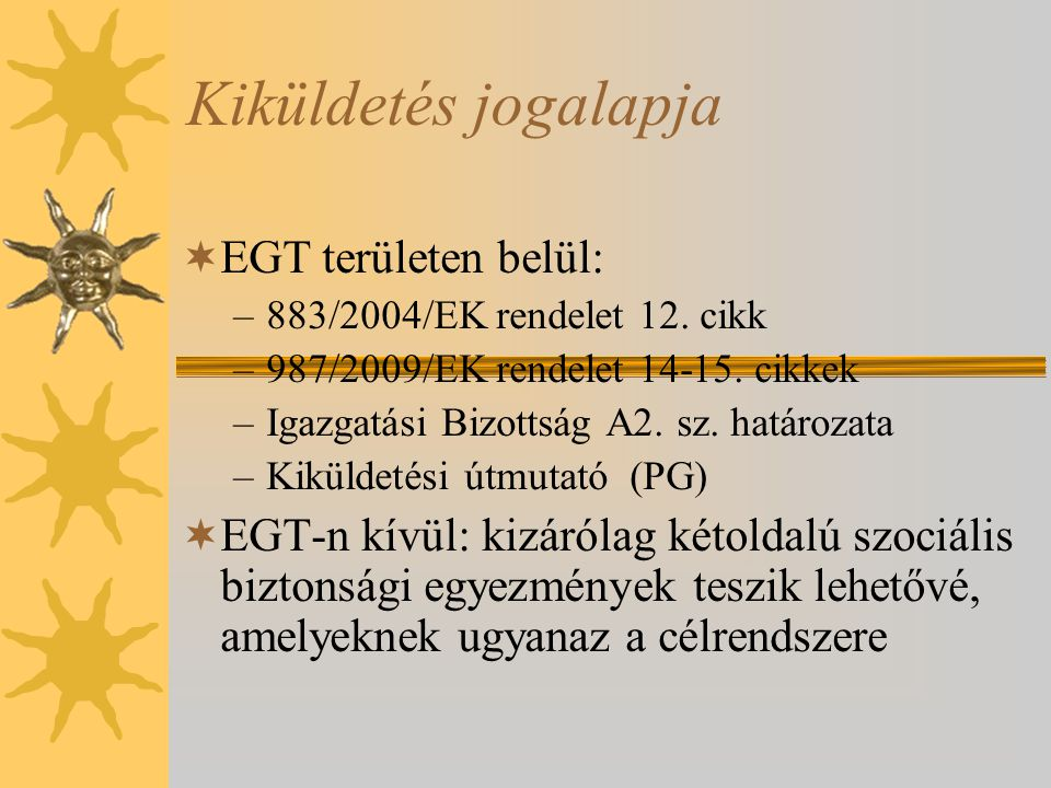 Kiküldetés jogalapja EGT területen belül: