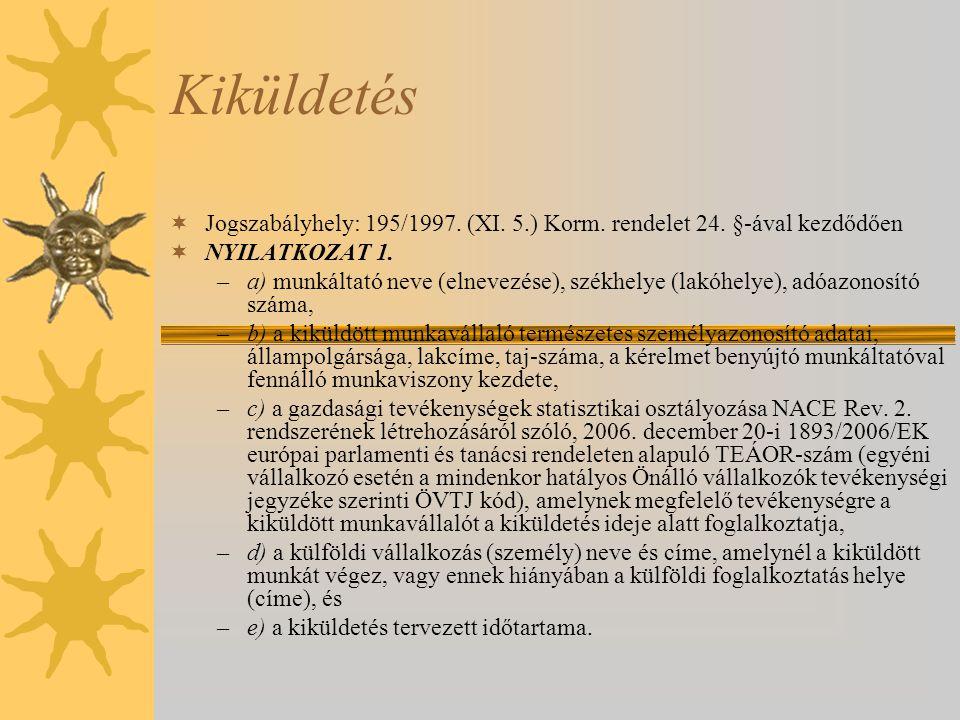 Kiküldetés Jogszabályhely: 195/1997. (XI. 5.) Korm. rendelet 24. §-ával kezdődően. NYILATKOZAT 1.