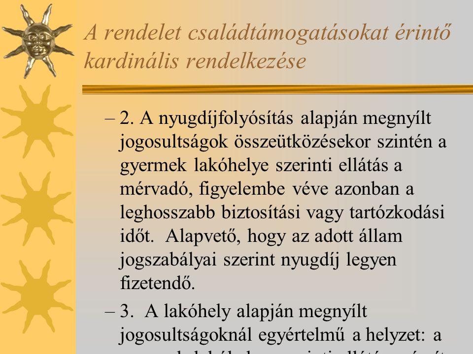 A rendelet családtámogatásokat érintő kardinális rendelkezése