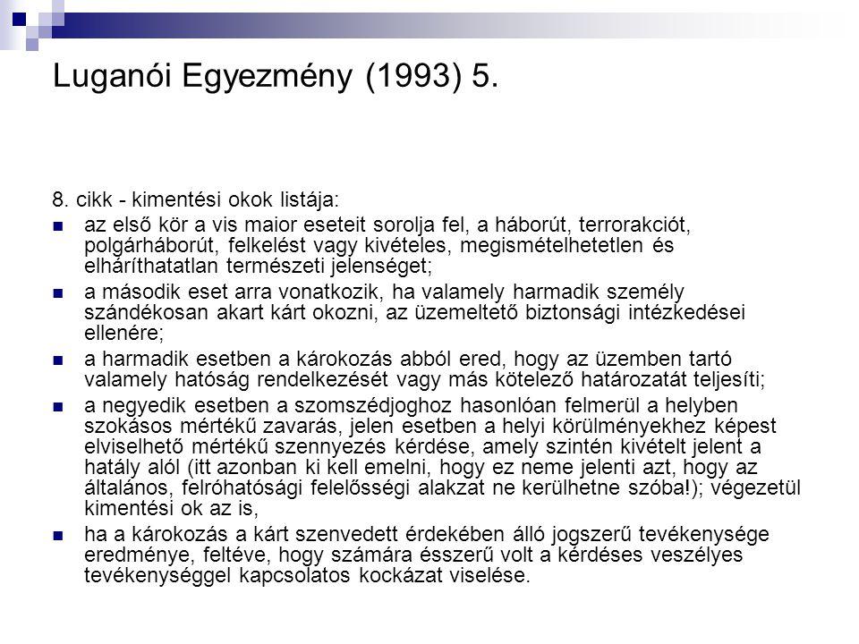 Luganói Egyezmény (1993) 5. 8. cikk - kimentési okok listája: