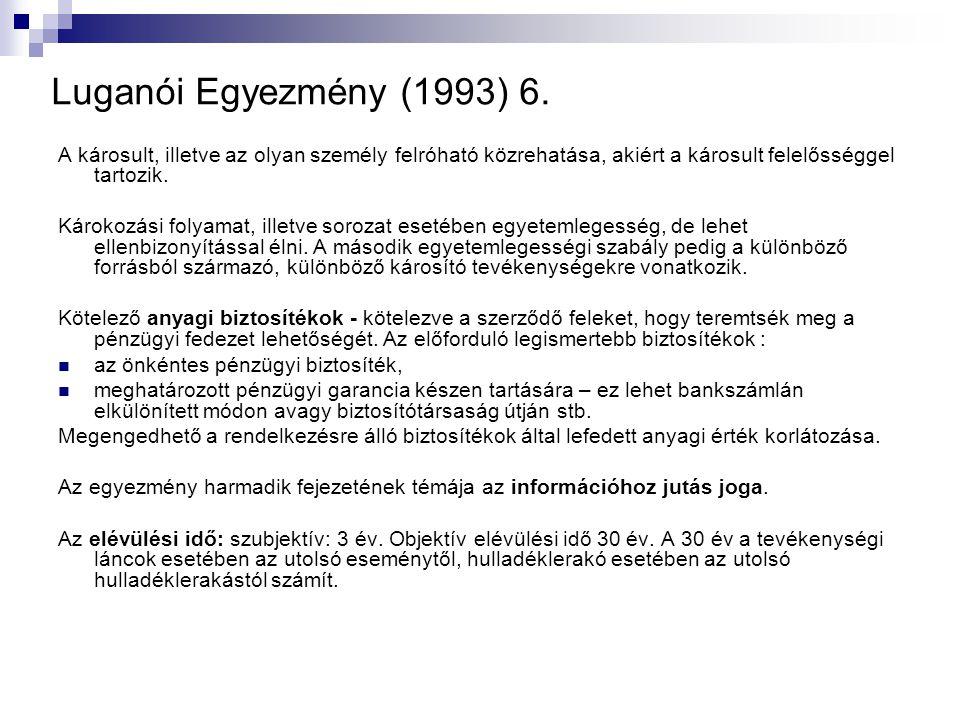Luganói Egyezmény (1993) 6. A károsult, illetve az olyan személy felróható közrehatása, akiért a károsult felelősséggel tartozik.