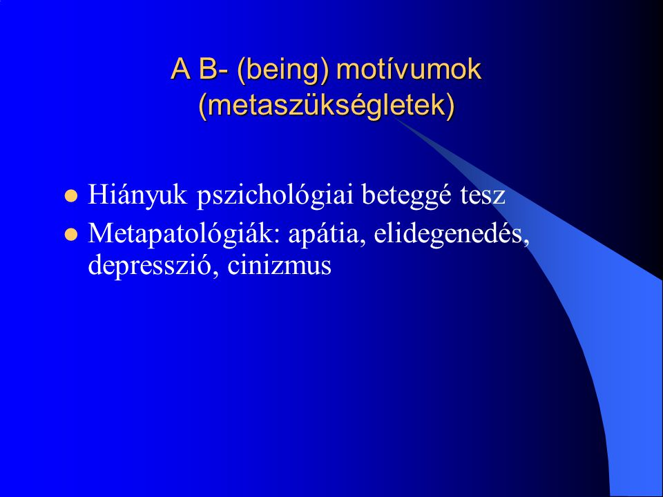 A B- (being) motívumok (metaszükségletek)