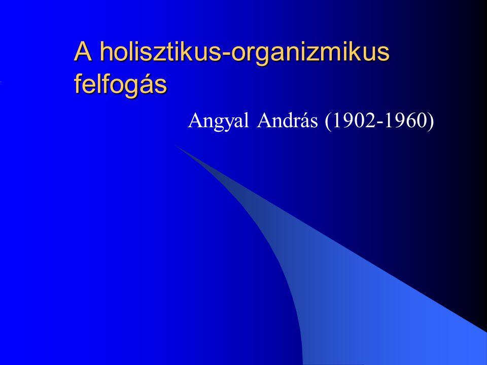 A holisztikus-organizmikus felfogás
