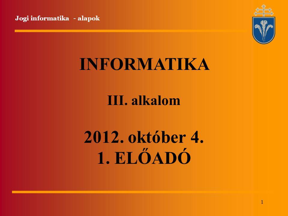 INFORMATIKA 2012. október 4. 1. ELŐADÓ