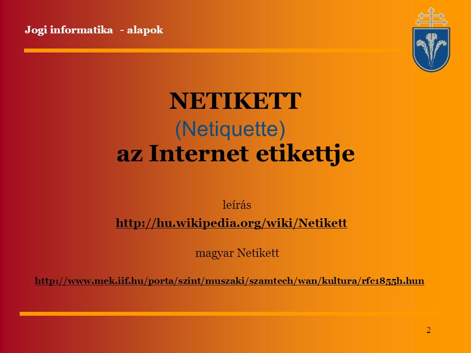 NETIKETT az Internet etikettje (Netiquette) leírás