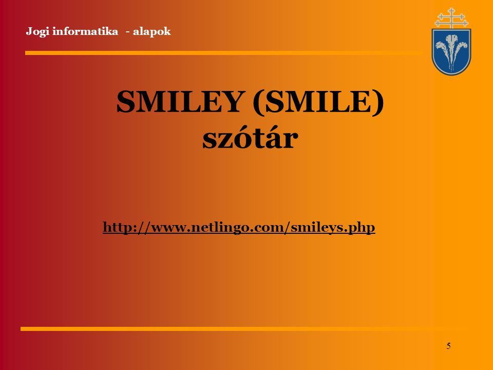 SMILEY (SMILE) szótár http://www.netlingo.com/smileys.php