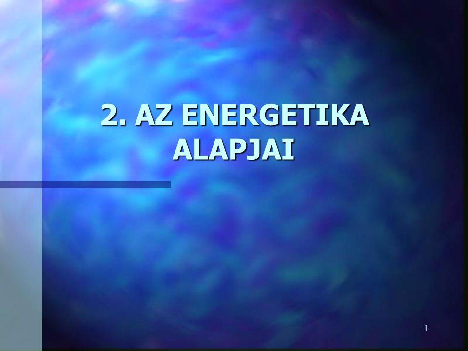 2. AZ ENERGETIKA ALAPJAI