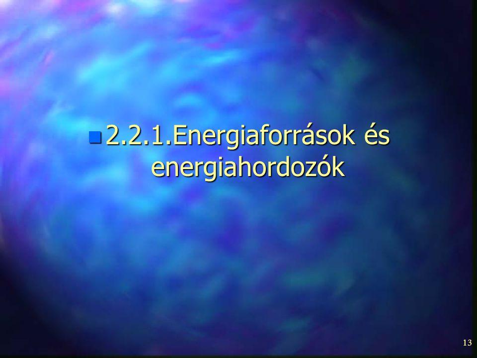 2.2.1.Energiaforrások és energiahordozók