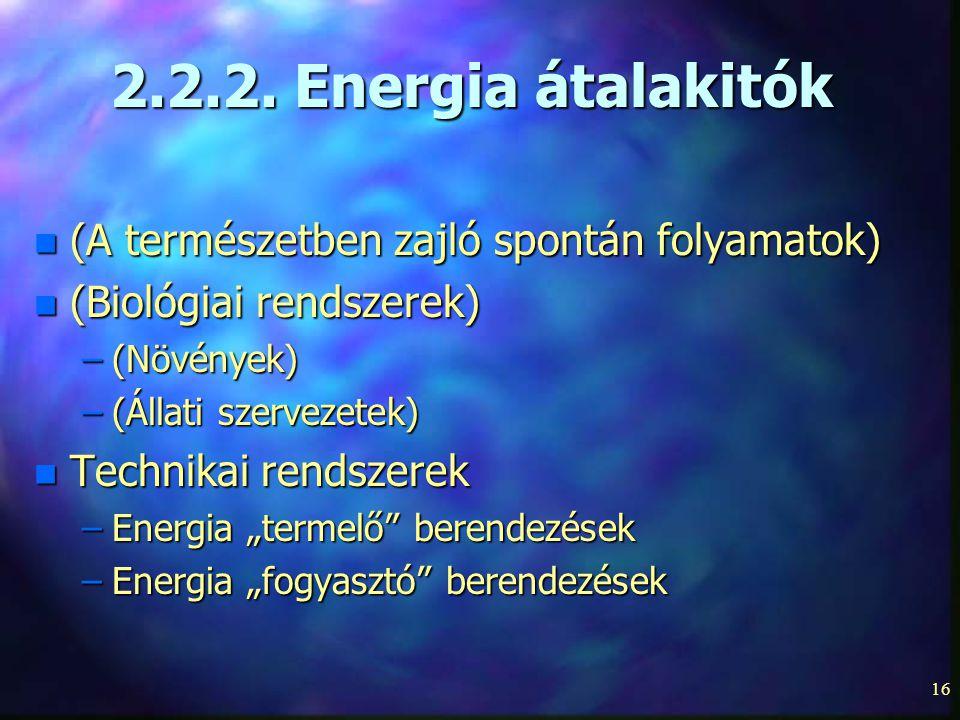 2.2.2. Energia átalakitók (A természetben zajló spontán folyamatok)