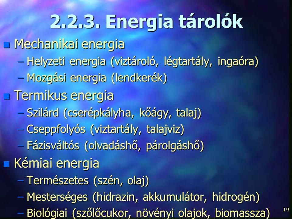 2.2.3. Energia tárolók Mechanikai energia Termikus energia