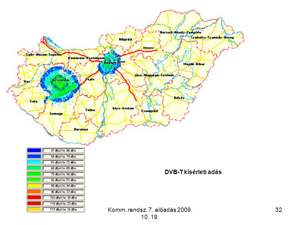 DVB-T kísérleti adás Komm. rendsz. 7. előadás 2009. 10. 19.