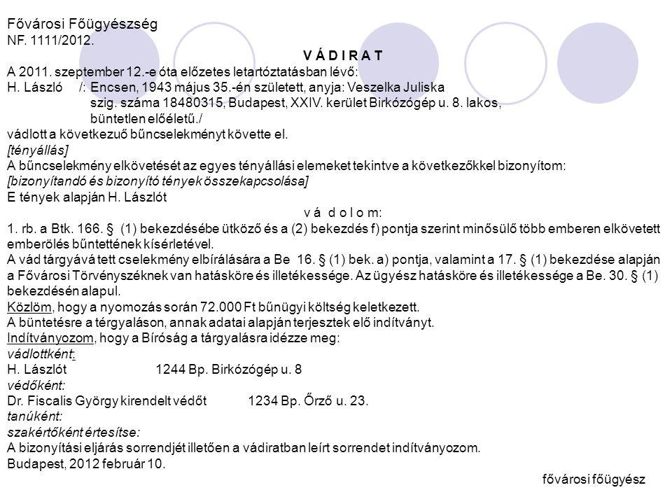 Fővárosi Főügyészség NF. 1111/2012. V Á D I R A T