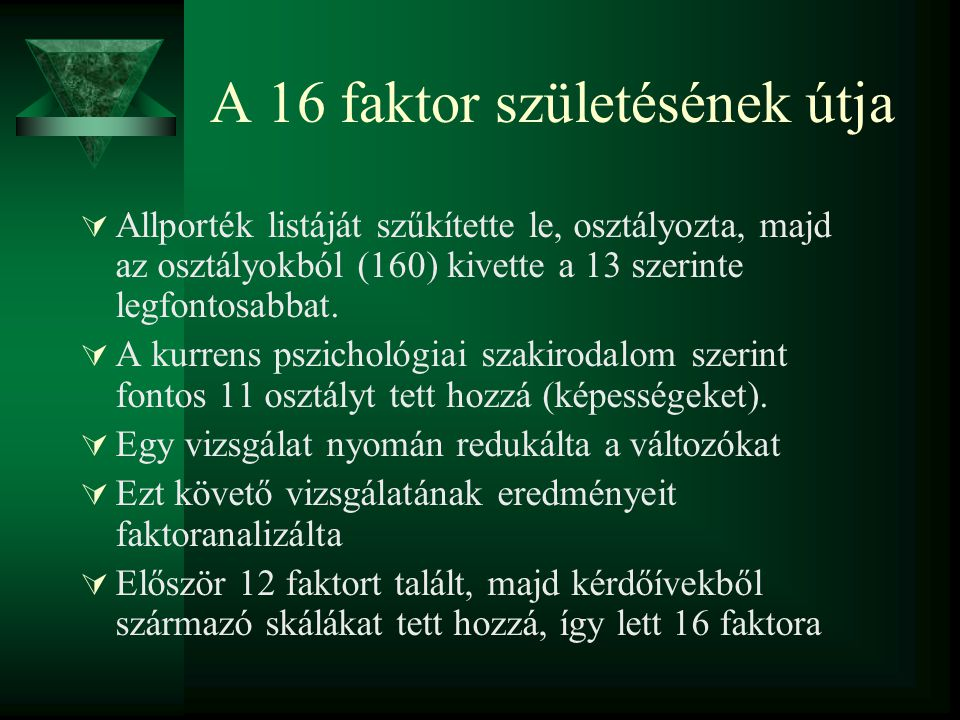 A 16 faktor születésének útja