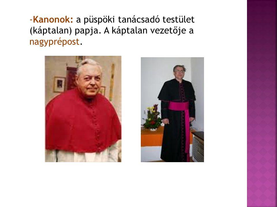 Kanonok: a püspöki tanácsadó testület (káptalan) papja