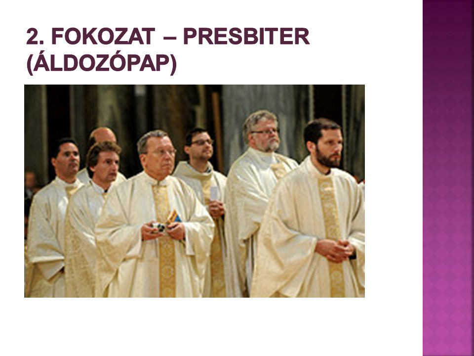 2. Fokozat – presbiter (áldozópap)