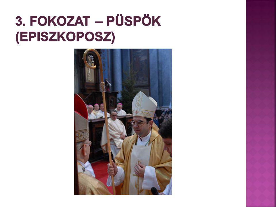 3. Fokozat – püspök (episzkoposz)